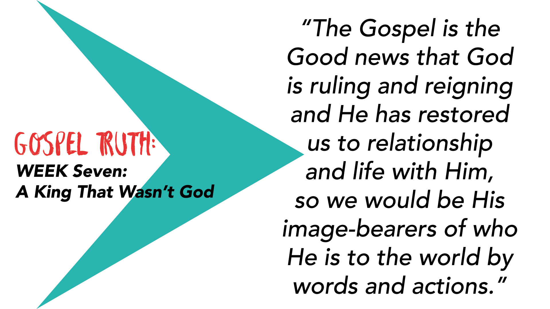 """The Gospel is the Good news that God is ruling and reigning and He has restored us to relationship and life with Him, so we would be His image-bearers of who He is to the world by words and actions."""