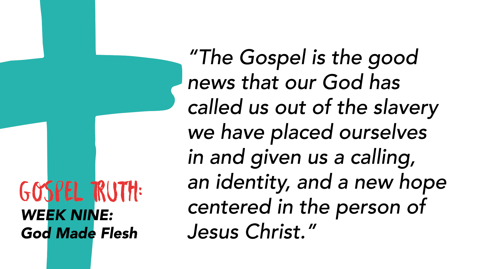 """The Gospel is the good news that our God has called us out of the slavery we have placed ourselves in and given us a calling, an identity, and a new hope centered in the person of Jesus Christ."""